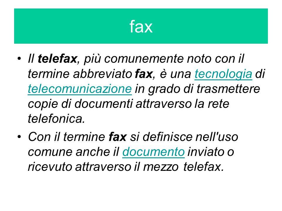 Il telefax, più comunemente noto con il termine abbreviato fax, è una tecnologia di telecomunicazione in grado di trasmettere copie di documenti attra