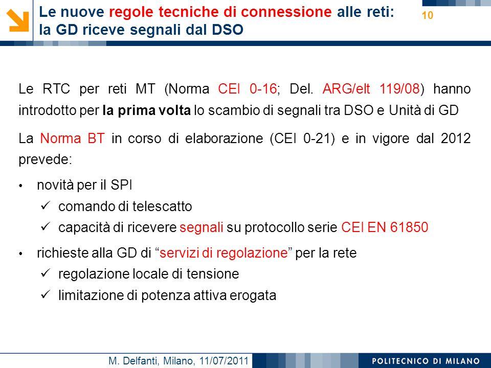 M. Delfanti, Milano, 11/07/2011 Le nuove regole tecniche di connessione alle reti: la GD riceve segnali dal DSO 10 Le RTC per reti MT (Norma CEI 0-16;