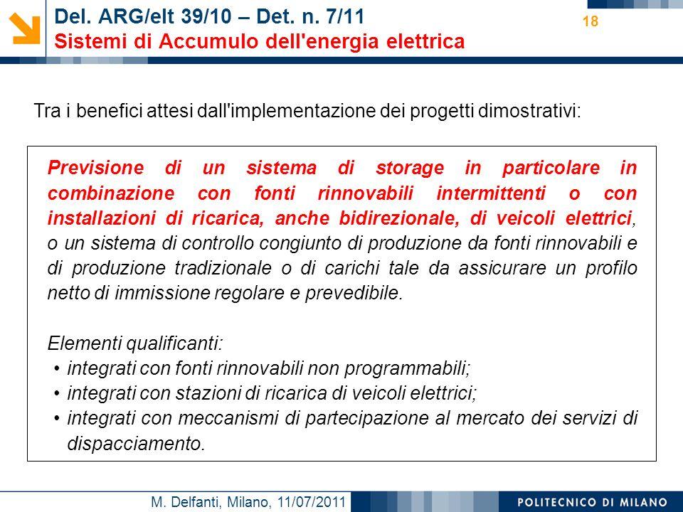 M. Delfanti, Milano, 11/07/2011 18 Del. ARG/elt 39/10 – Det. n. 7/11 Sistemi di Accumulo dell'energia elettrica Previsione di un sistema di storage in