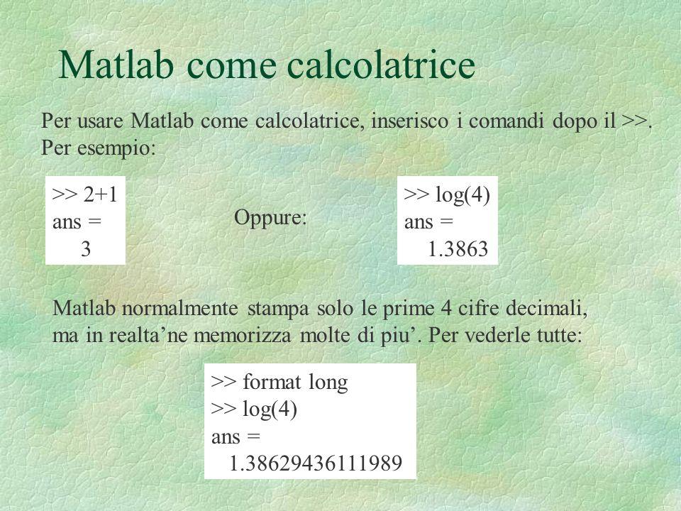 Quindi, per trovare gli zeri di f, posso usare i seguenti comandi: >> [x1,res] = fzero(f,[1,3]) x1 = 2.0811 res = 0 >> [x2,res] = fzero(f,[4,5]) x2 = 4.5037 res = 1.4211e-14 Se f fosse stata memorizzata nel file f.m, il comando sarebbe stato: >> [x1,res] = fzero( f ,[1,3])