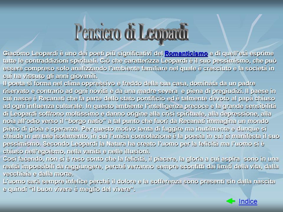 Giacomo Leopardi è uno dei poeti più significativi del Romanticismo e di quelletà esprime tutte le contraddizioni spirituali. Ciò che caratterizza Leo