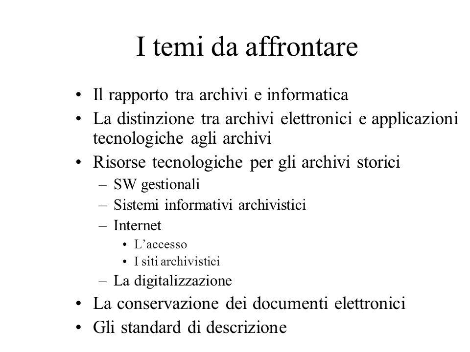 Sul versante archivistico si deve prendere atto del fatto che la ricerca on-line è o può essere ormai a tutti gli effetti un metodo di lavoro.