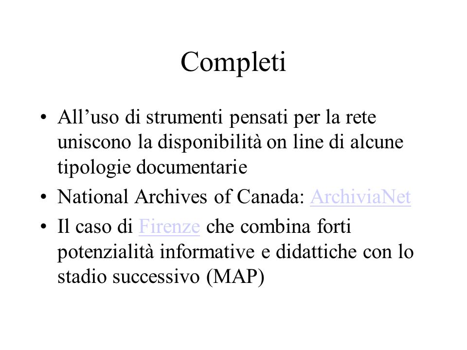 Completi Alluso di strumenti pensati per la rete uniscono la disponibilità on line di alcune tipologie documentarie National Archives of Canada: Archi