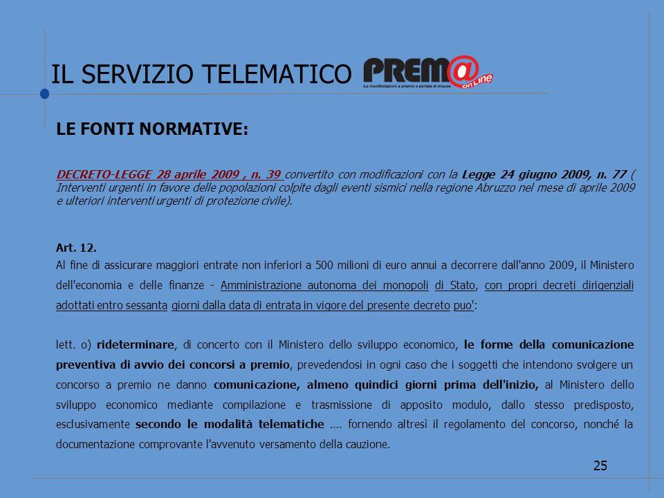 IL SERVIZIO TELEMATICO 26 LE FONTI NORMATIVE: Decreto interdirigenziale 5 luglio 2010 pubblicato in G.U.