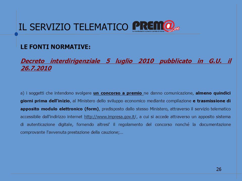 IL SERVIZIO TELEMATICO 27 LE FONTI NORMATIVE: Decreto interdirigenziale 5 luglio 2010 pubblicato in G.U.