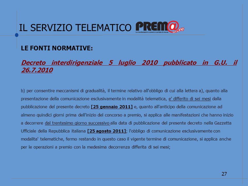 IL SERVIZIO TELEMATICO 28 LE FONTI NORMATIVE: Decreto interdirigenziale 5 luglio 2010 pubblicato in G.U.