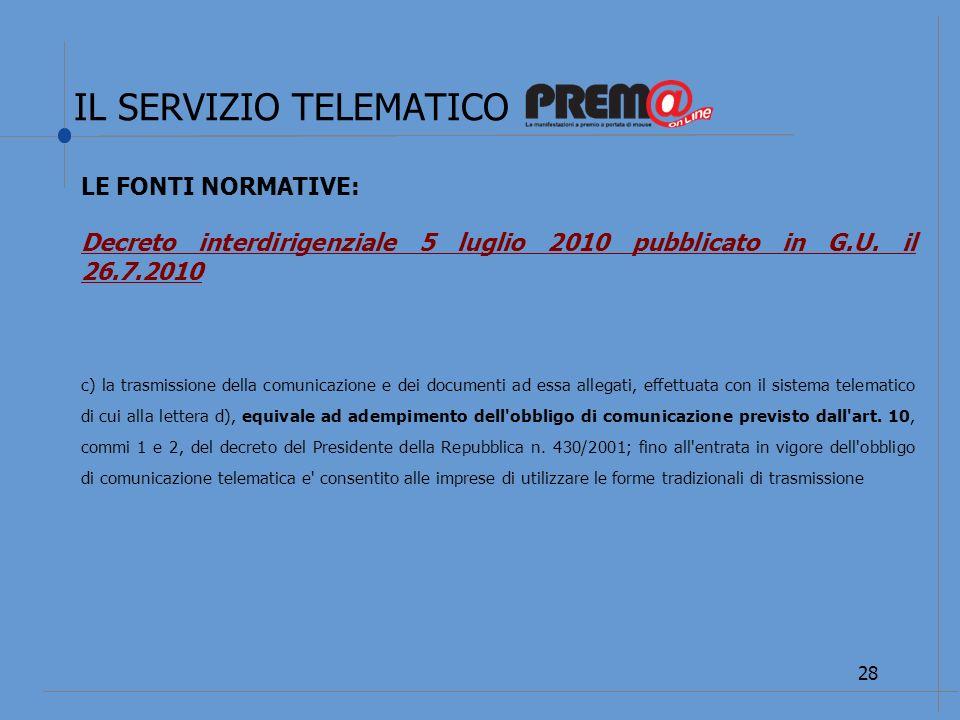 IL SERVIZIO TELEMATICO 29 LE FONTI NORMATIVE: Decreto interdirigenziale 5 luglio 2010 pubblicato in G.U.