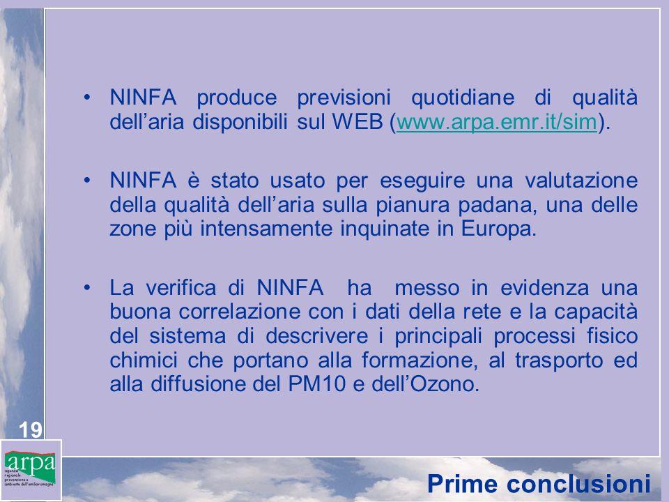 19 Prime conclusioni NINFA produce previsioni quotidiane di qualità dellaria disponibili sul WEB (www.arpa.emr.it/sim).www.arpa.emr.it/sim NINFA è sta