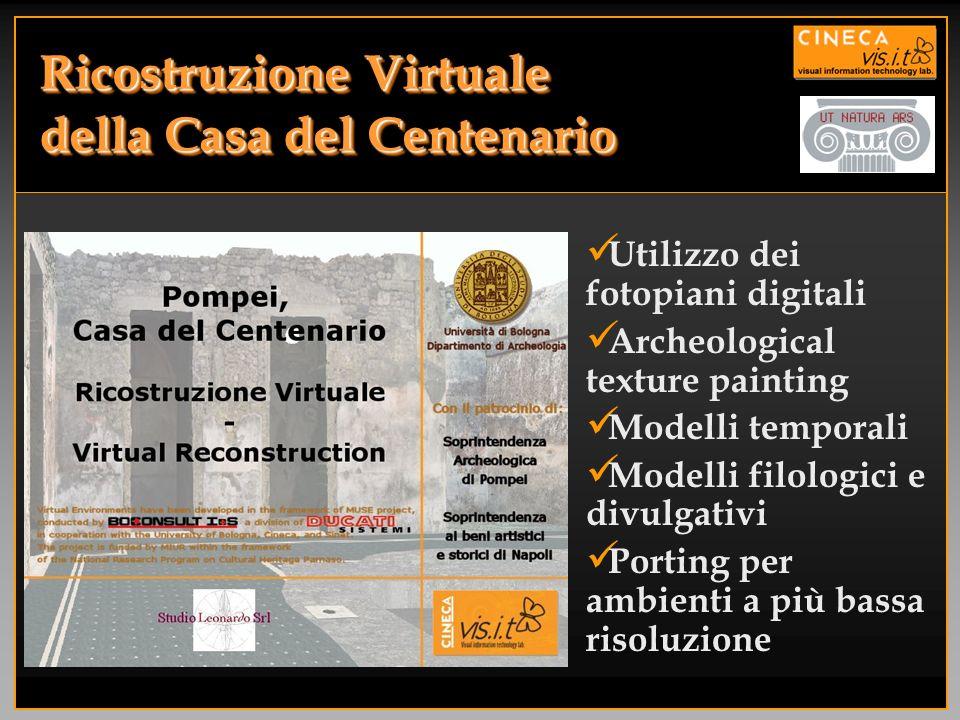 Ricostruzione Virtuale della Casa del Centenario Utilizzo dei fotopiani digitali Archeological texture painting Modelli temporali Modelli filologici e