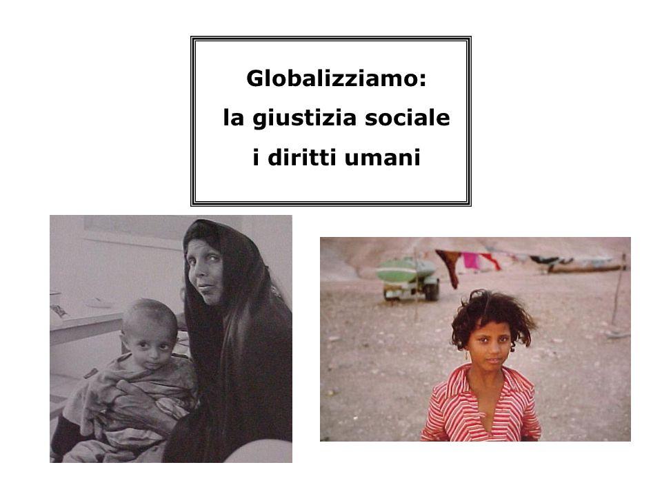 Globalizziamo: la giustizia sociale i diritti umani
