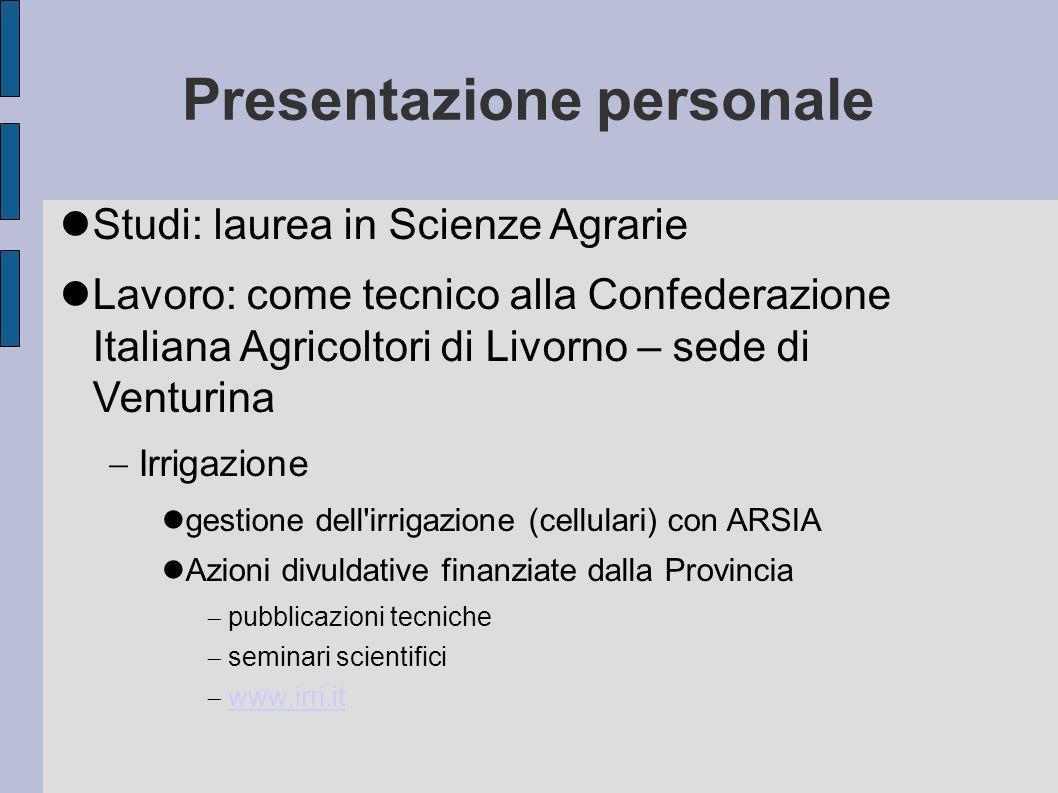 Presentazione degli alunni Studi effettuati in merito allirrigazione Esperienze personali su irrigazione (nellazienda di famiglia o altro) Aspettative rispetto al progetto di formazione PilotaCoN