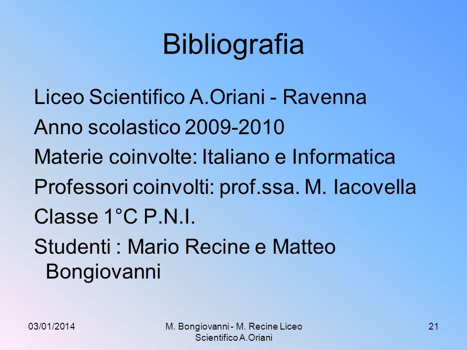 Bibliografia Liceo Scientifico A.Oriani - Ravenna Anno scolastico 2009-2010 Materie coinvolte: Italiano e Informatica Professori coinvolti: prof.ssa.