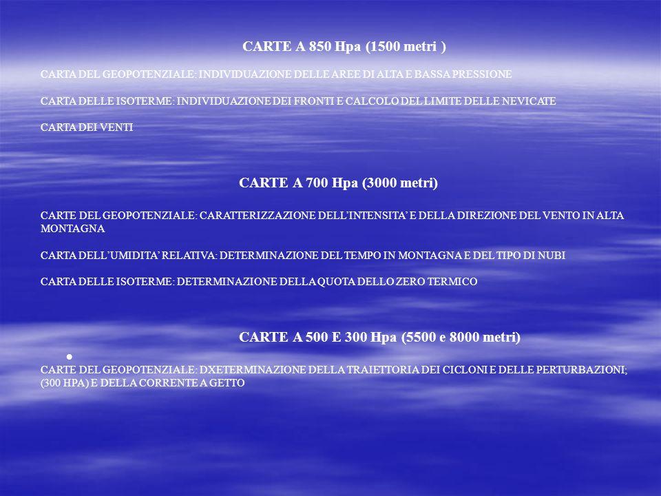 CARTE A 850 Hpa (1500 metri ) CARTA DEL GEOPOTENZIALE: INDIVIDUAZIONE DELLE AREE DI ALTA E BASSA PRESSIONE CARTA DELLE ISOTERME: INDIVIDUAZIONE DEI FR