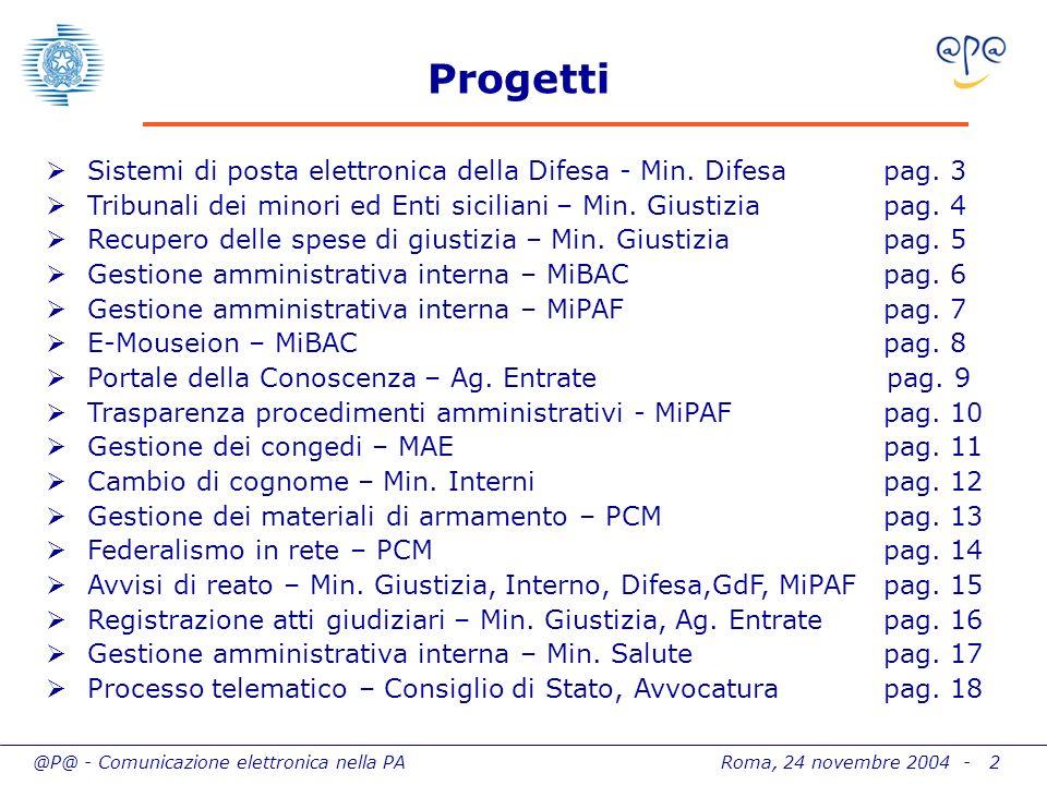 @P@ - Comunicazione elettronica nella PA Roma, 24 novembre 2004 - 2 Progetti Sistemi di posta elettronica della Difesa - Min. Difesapag. 3 Tribunali d