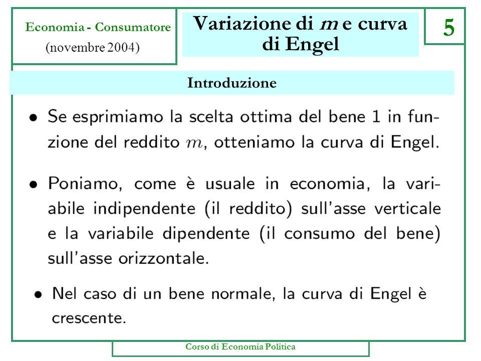Decomposizione di Slutsky 37 Economia - consumatore (Domanda) (novembre 2004) Il passaggio da V a S è la nuova misura delleffetto sostituzione.