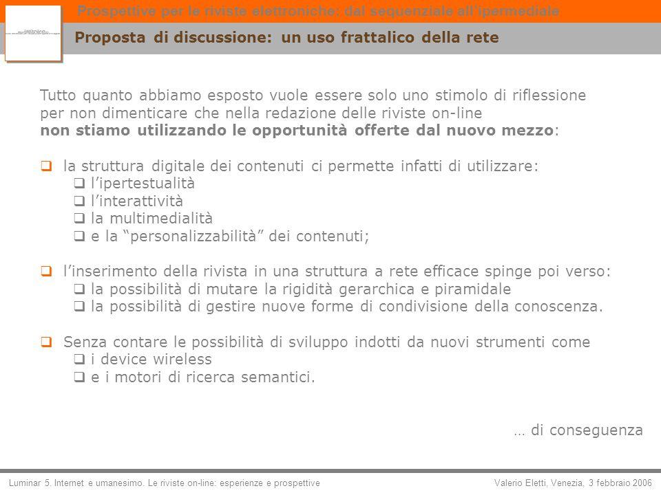 Valerio Eletti, Venezia, 3 febbraio 2006 Prospettive per le riviste elettroniche: dal sequenziale allipermediale Luminar 5.