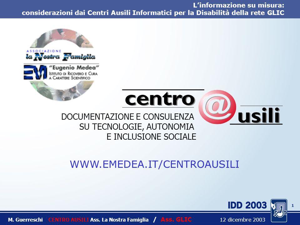 0 Linformazione su misura: considerazioni dai Centri Ausili Informatici per la Disabilità della rete GLIC Massimo Guerreschi CENTRO AUSILI Ass.