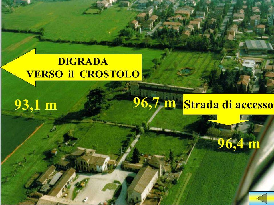 96,4 m Strada di accesso 96,7 m 93,1 m DIGRADA VERSO il CROSTOLO