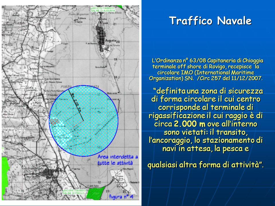 Traffico Navale Traffico Navale LOrdinanza n° 63/08 Capitaneria di Chioggia terminale off shore di Rovigo, recepisce la circolare IMO (International M
