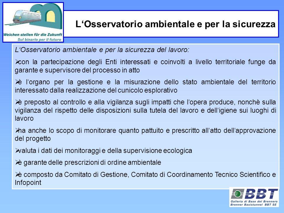 LOsservatorio ambientale e per la sicurezza del lavoro: con la partecipazione degli Enti interessati e coinvolti a livello territoriale funge da garan