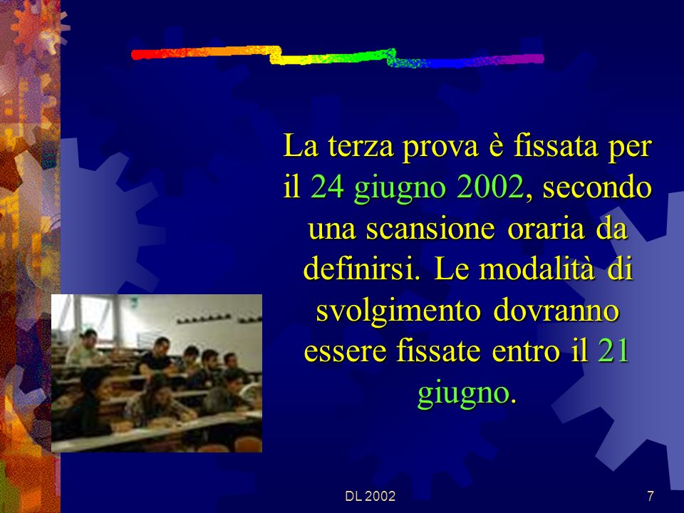 DL 20026 La seconda prova, è fissata per il 20 giugno 2002, alle ore 8,30