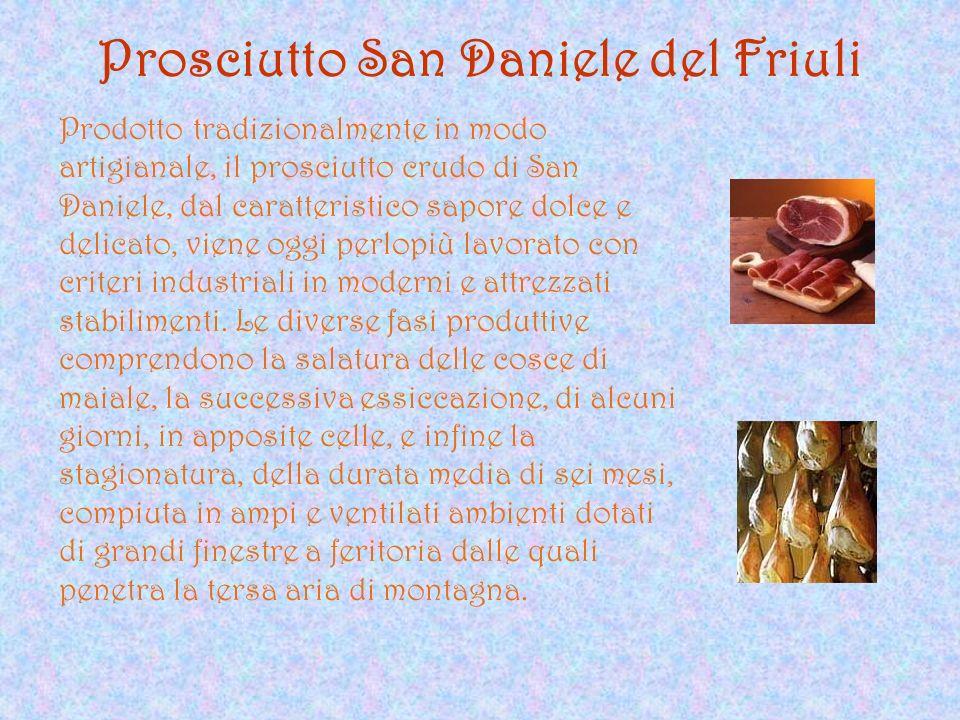 Prosciutto San Daniele del Friuli Prodotto tradizionalmente in modo artigianale, il prosciutto crudo di San Daniele, dal caratteristico sapore dolce e