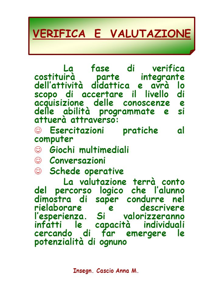 8 STRUMENTI E MEZZI Computer Videoproiettore Cartelloni Materiale vario Schede Torretta lì 30/11/2003 LInsegnante Cascio Anna Maria.