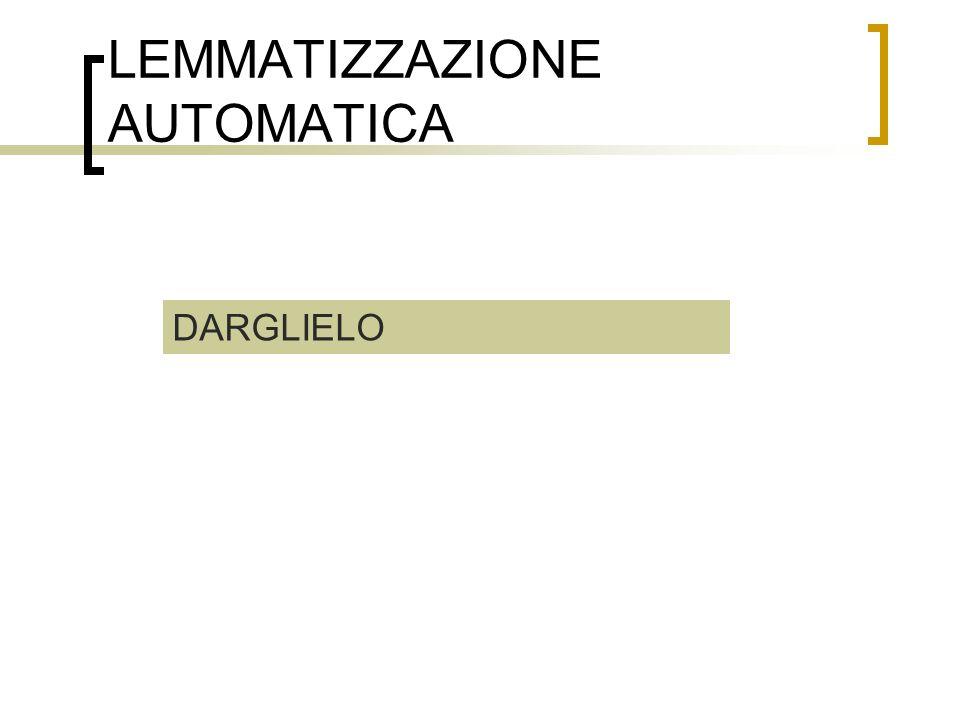 LEMMATIZZAZIONE AUTOMATICA DARGLIELO