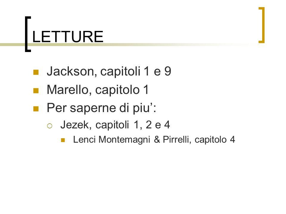 LETTURE Jackson, capitoli 1 e 9 Marello, capitolo 1 Per saperne di piu: Jezek, capitoli 1, 2 e 4 Lenci Montemagni & Pirrelli, capitolo 4
