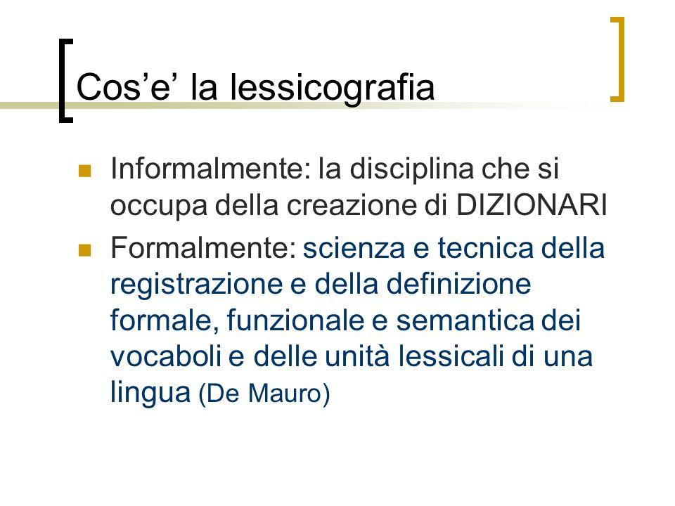 Cose un dizionario Dizionari ed enciclopedie Informazioni che si trovano in un dizionario Tipi di dizionari