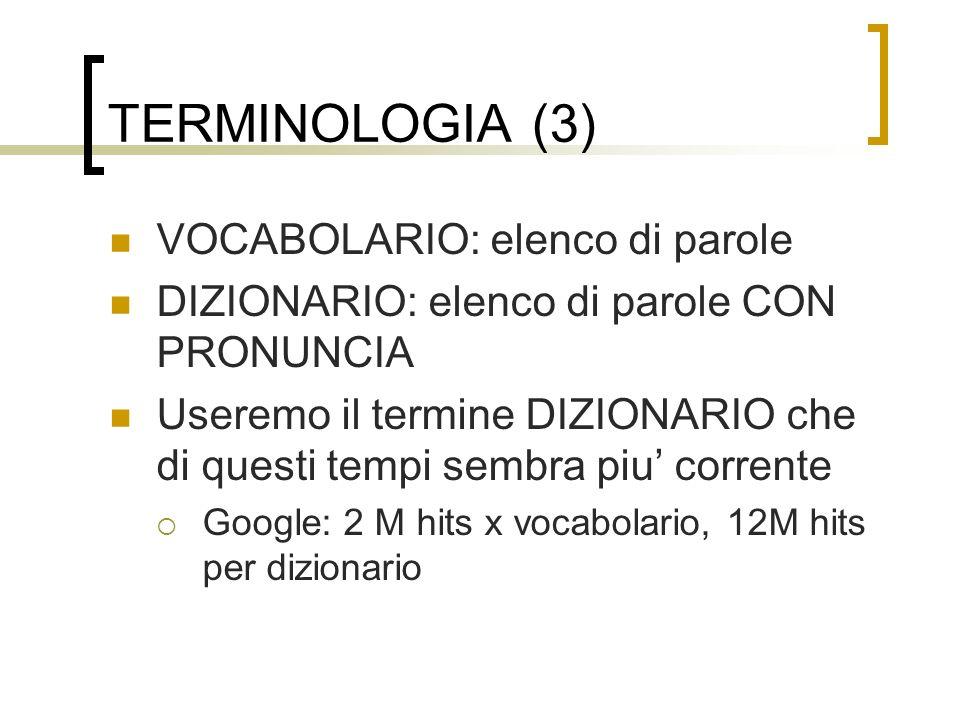 COSA SI TROVA IN UNA VOCE Il LEMMA della parola Le altre FORME (ortografia e pronuncia) La loro STRUTTURA (da quali morfemi sono composti) Informazioni GRAMMATICALI Esempi di USO ETIMOLOGIA Il SIGNIFICATO della parola (compresi sinonimi)