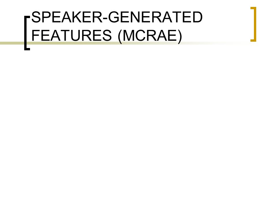 SPEAKER-GENERATED FEATURES (MCRAE)