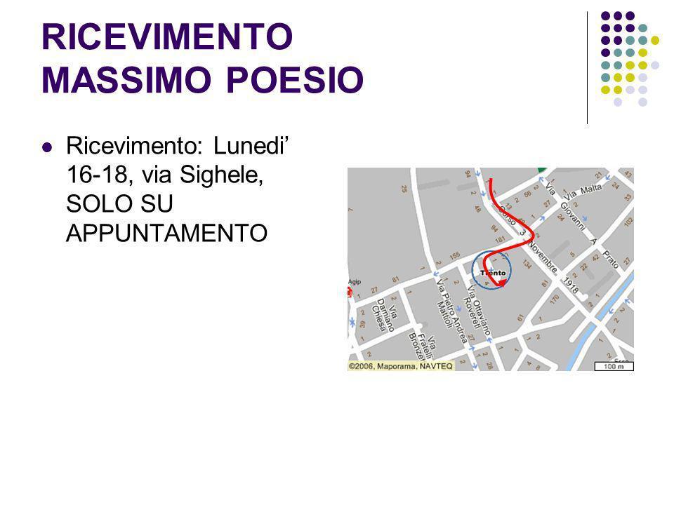 RICEVIMENTO MASSIMO POESIO Ricevimento: Lunedi 16-18, via Sighele, SOLO SU APPUNTAMENTO