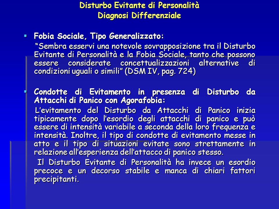 Disturbo Evitante di Personalità Diagnosi Differenziale Fobia Sociale, Tipo Generalizzato: Fobia Sociale, Tipo Generalizzato: Sembra esservi una notev