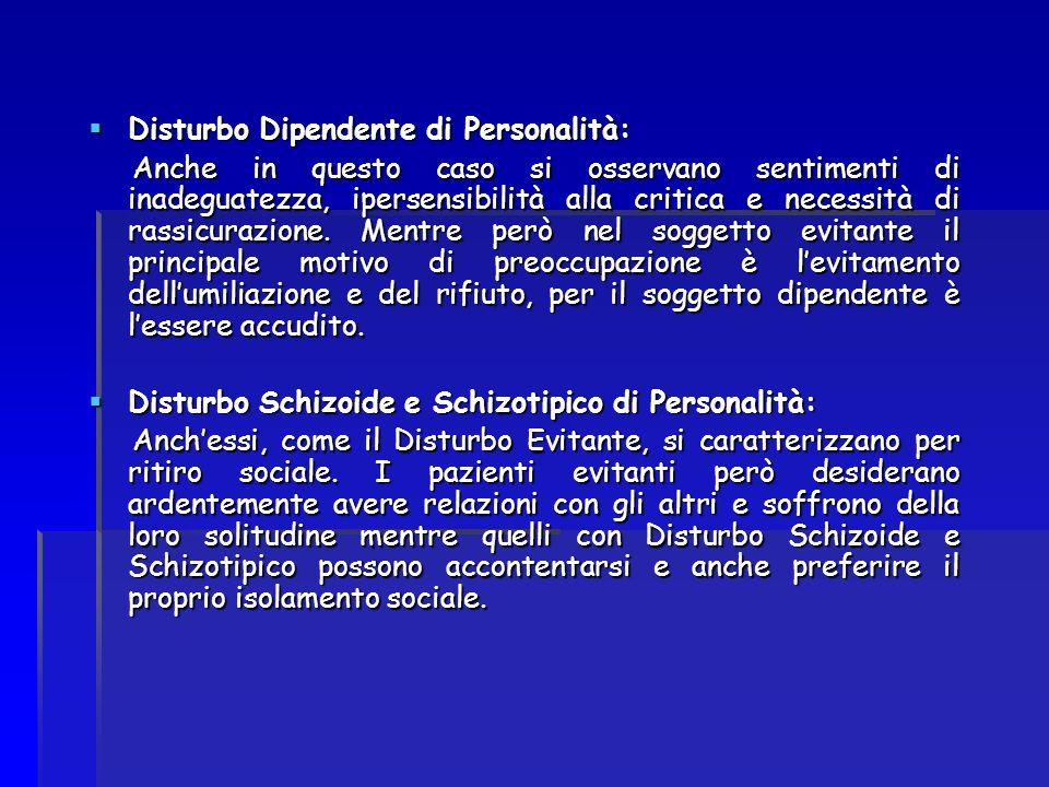 Disturbo Dipendente di Personalità: Disturbo Dipendente di Personalità: Anche in questo caso si osservano sentimenti di inadeguatezza, ipersensibilità