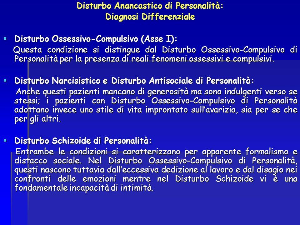 Disturbo Anancastico di Personalità: Diagnosi Differenziale Disturbo Ossessivo-Compulsivo (Asse I): Disturbo Ossessivo-Compulsivo (Asse I): Questa con