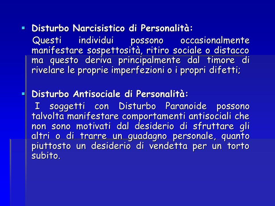 Disturbo Narcisistico di Personalità: Disturbo Narcisistico di Personalità: Questi individui possono occasionalmente manifestare sospettosità, ritiro