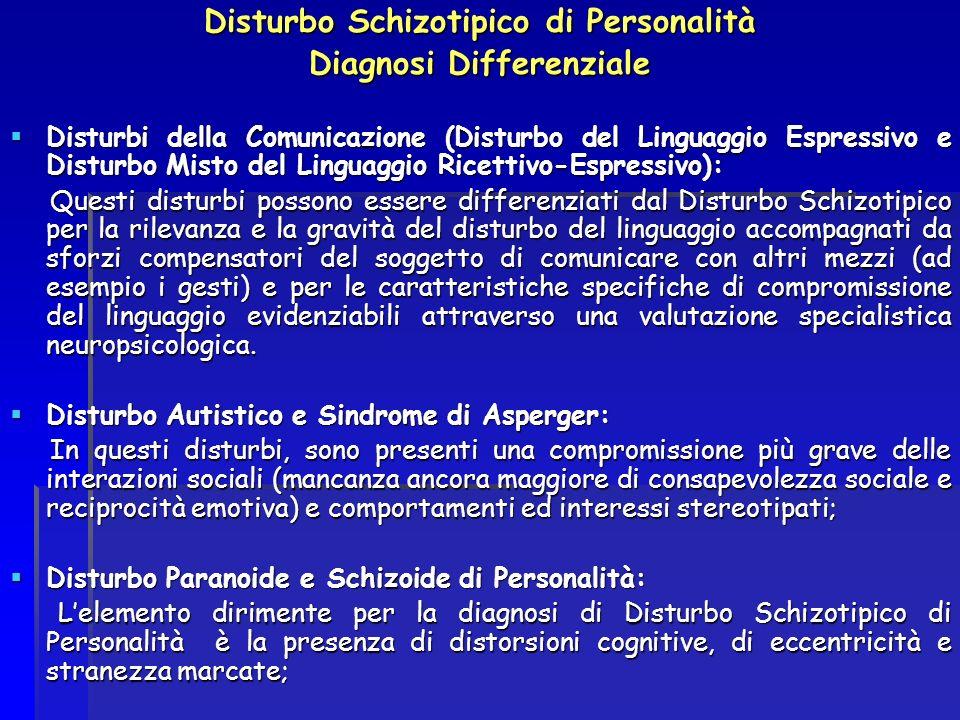 Disturbo Schizotipico di Personalità Diagnosi Differenziale Disturbi della Comunicazione (Disturbo del Linguaggio Espressivo e Disturbo Misto del Ling