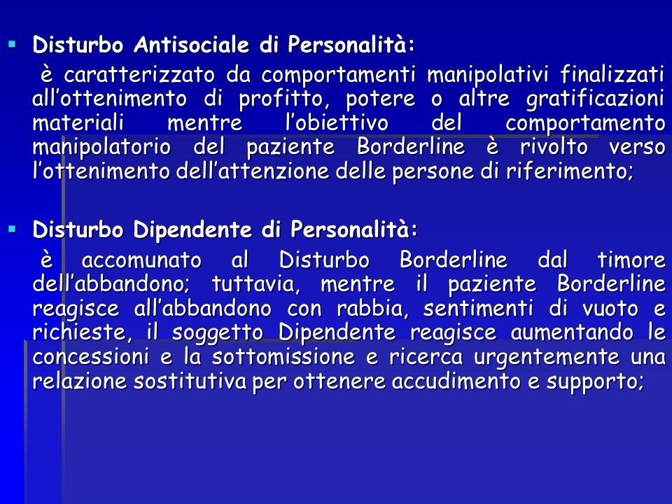 Disturbo Antisociale di Personalità: Disturbo Antisociale di Personalità: è caratterizzato da comportamenti manipolativi finalizzati allottenimento di