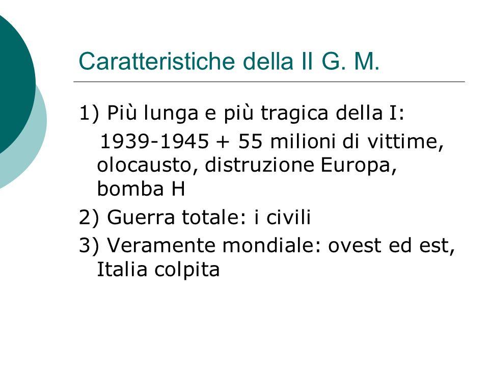 Caratteristiche della II G.M.