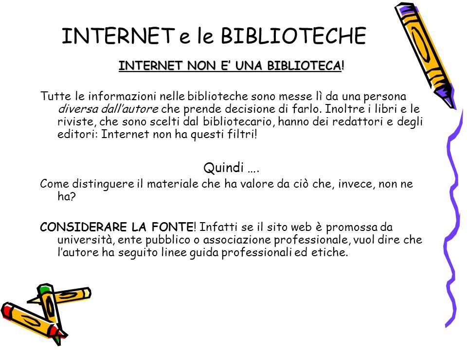 INTERNET e le BIBLIOTECHE INTERNET NON E UNA BIBLIOTECA.