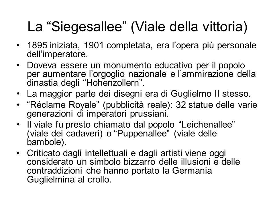 La Siegesallee (Viale della vittoria) 1895 iniziata, 1901 completata, era lopera più personale dellimperatore. Doveva essere un monumento educativo pe