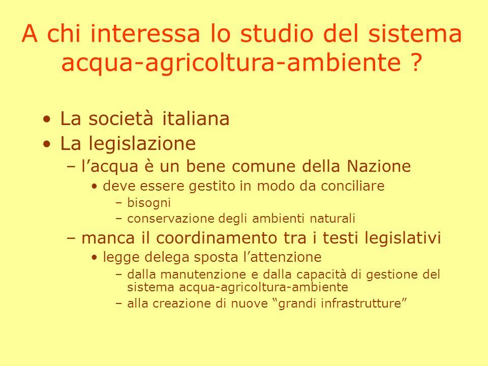 A chi interessa lo studio del sistema acqua-agricoltura-ambiente .