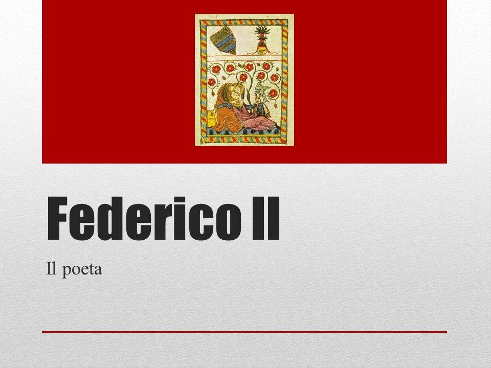 Poesia della scuola siciliana, scritta da Federico II di Svevia nato a Jesi nel 1194 e incoronato a Palermo re di Sicilia.