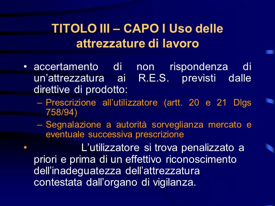 TITOLO III – CAPO I Uso delle attrezzature di lavoro accertamento di non rispondenza di unattrezzatura ai R.E.S.