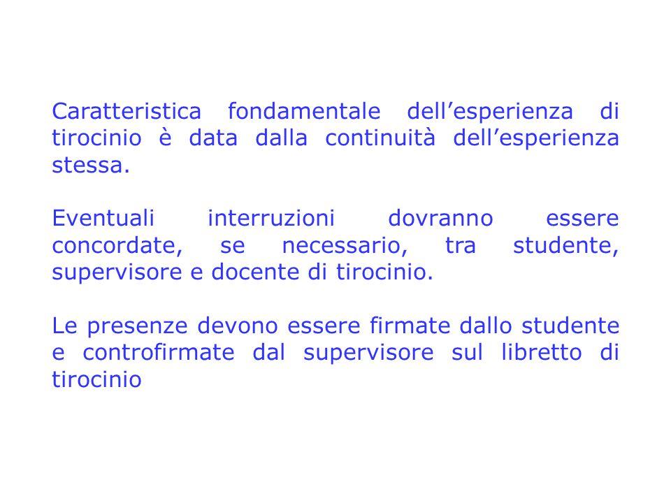 Caratteristica fondamentale dellesperienza di tirocinio è data dalla continuità dellesperienza stessa.