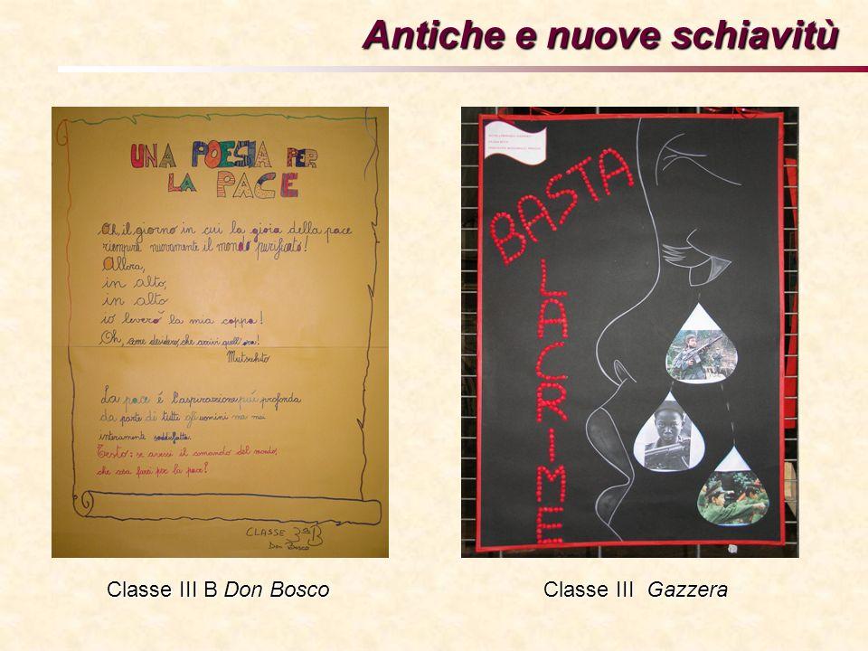 Antiche e nuove schiavitù Classe III B Don Bosco Classe III Gazzera