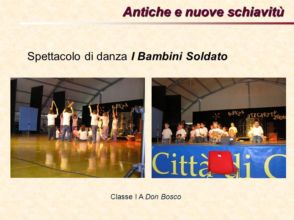 Spettacolo di danza I Bambini Soldato Antiche e nuove schiavitù Classe I A Don Bosco