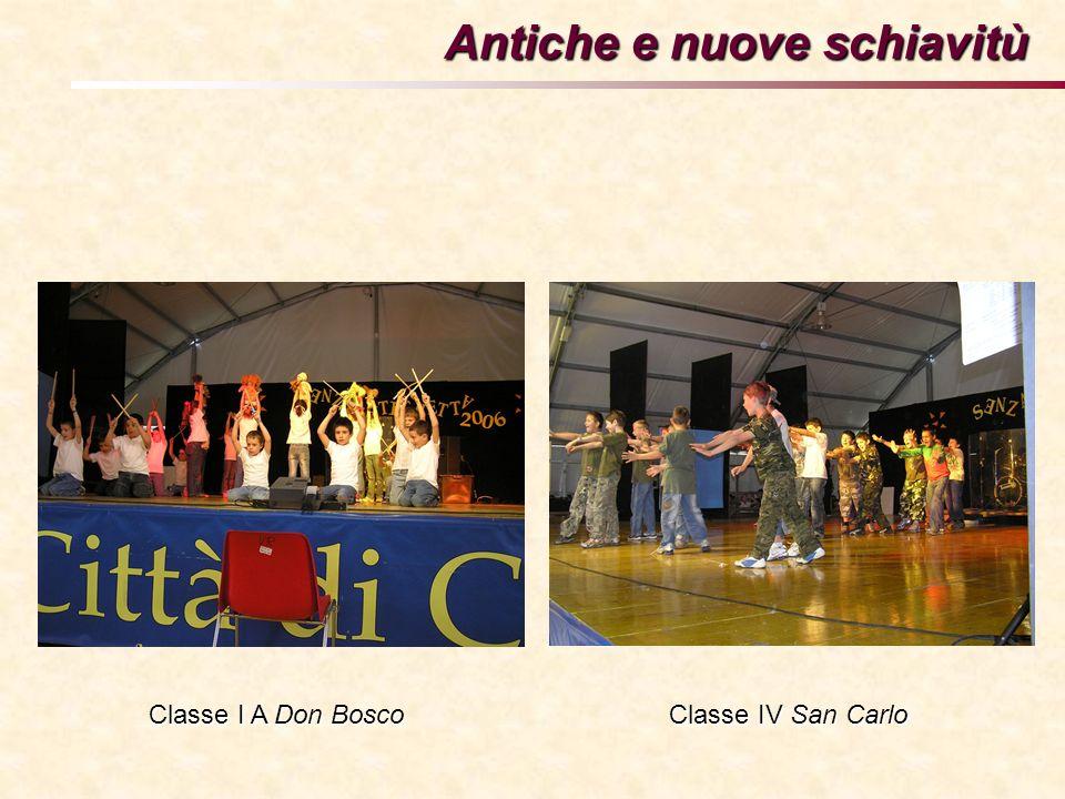 Antiche e nuove schiavitù Classe I A Don Bosco Classe IV San Carlo