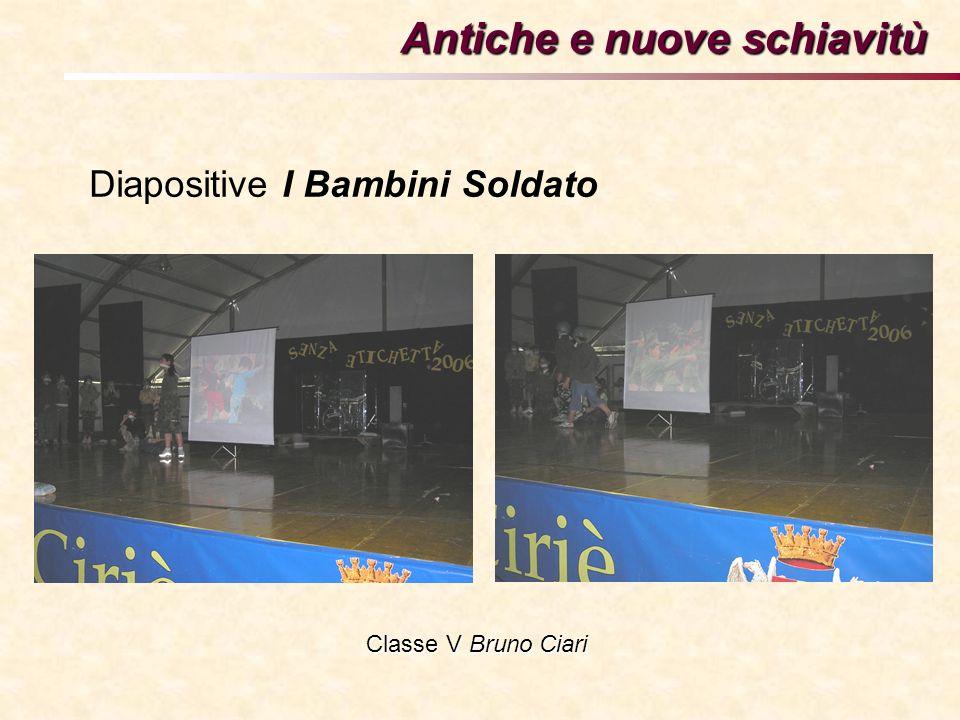 Diapositive I Bambini Soldato Antiche e nuove schiavitù Classe V Bruno Ciari